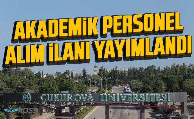Çukurova Üniversitesi Akademik Personel Alacak