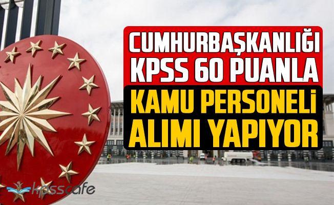 KPSS 60 Puanla Cumhurbaşkanlığı'na Kamu Personeli Alımı Yapılacak