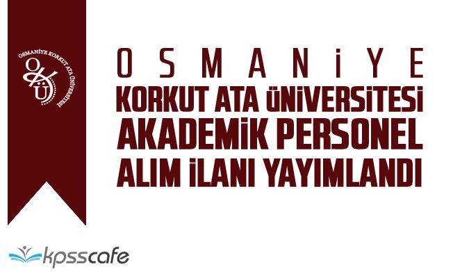 Osmaniye Korkut Ata Üniversitesi Akademik Personel Alacak
