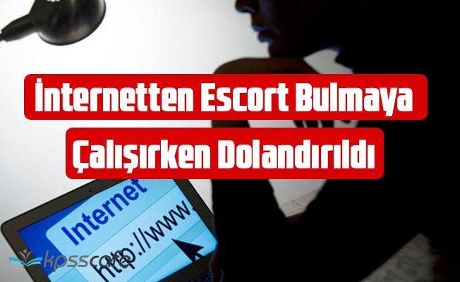 İnternetten Escort Bulmaya Çalışırken Dolandırıldı