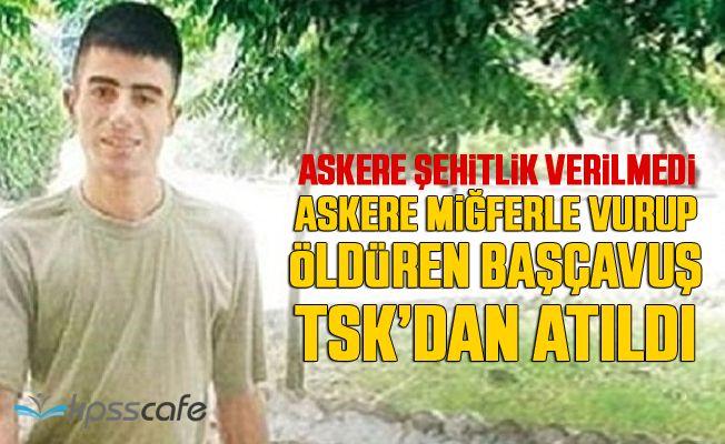 Askere Miğferle Vurup Öldüren Başçavuş TSK'dan Atıldı