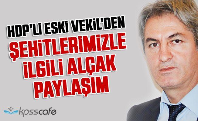 HDP'li Vekil'den Şehitlerimizle İlgili Şok Paylaşım!
