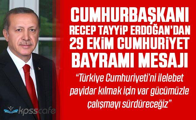 Erdoğan'dan 29 Ekim Mesajı: Türkiye Cumhuriyeti'ni İlelebet Payidar Kılmak İçin Var Gücümüzle Çalışmayı Sürdüreceğiz
