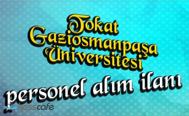 Tokat Gaziosmanpaşa Üniversitesi Akademik Personel Alacak