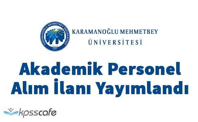 Karamanoğlu Mehmetbey Üniversitesi 15 Akademik Personel Alacak