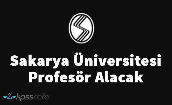 Sakarya Üniversitesi Profesör Alacak