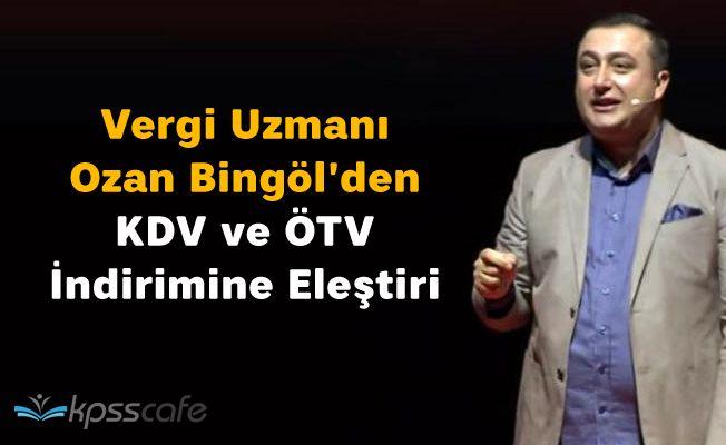 Vergi Uzmanı Ozan Bingöl'den KDV ve ÖTV İndirimine Eleştiri