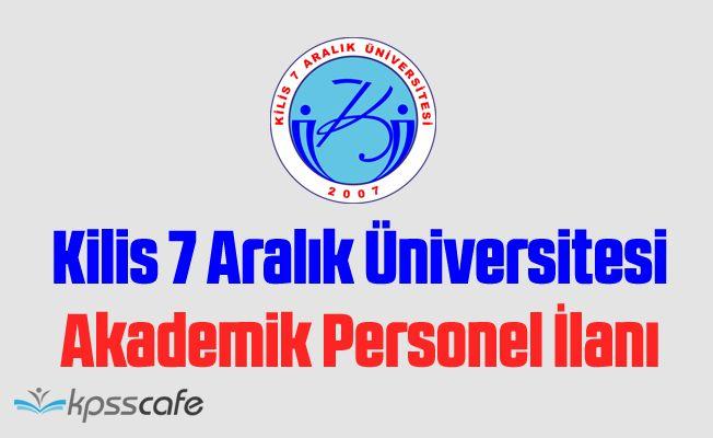 Kilis 7 Aralık Üniversitesi 9 Akademik Personel Alacak