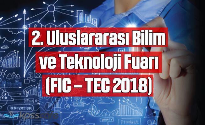 2. Uluslararası Bilim ve Teknoloji Fuarı (FIC – TEC 2018)