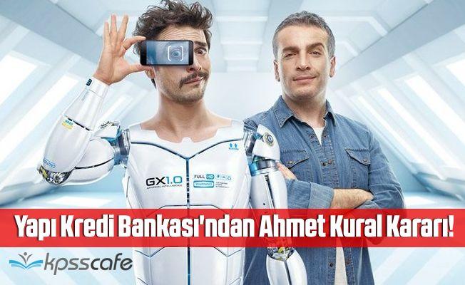Yapı Kredi Bankası'ndan Ahmet Kural Kararı!