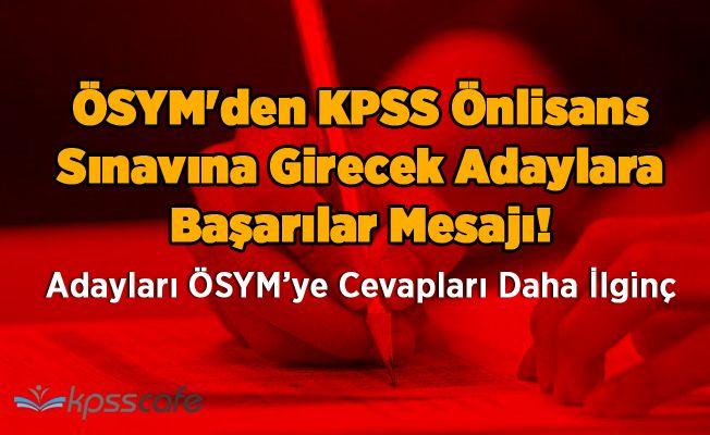 ÖSYM'den KPSS Önlisans Sınavına Girecek Adaylara Başarılar Mesajı!