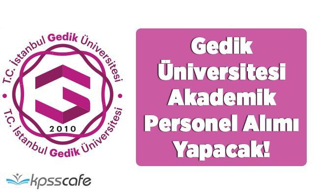 Gedik Üniversitesi Akademik Personel Alımı Yapacak!