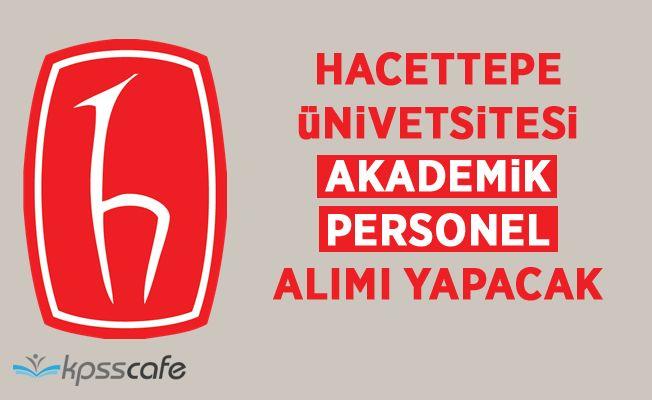 Hacettepe Üniversitesi Akademik Personel Alımı Yapacak!