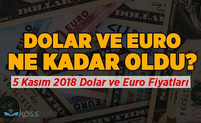 Dolar bugün ne kadar? Dolar ve euro ne kadar? 5 Kasım 2018 güncel döviz kuru