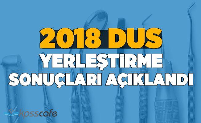 2018-DUS Yerleştirme Sonuçları Açıklandı