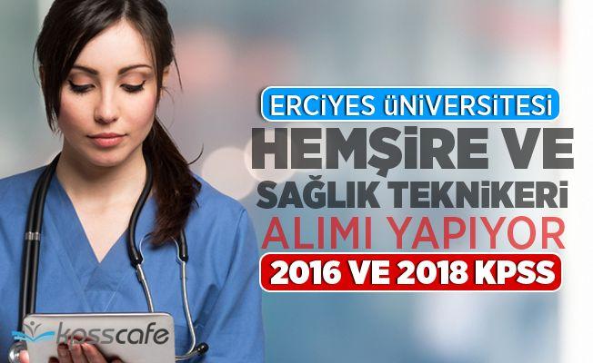 Erciyes Üniversitesi 2016 - 2018 KPSS ile 43 Hemşire ve Sağlık Teknikeri Alımı Yapacak