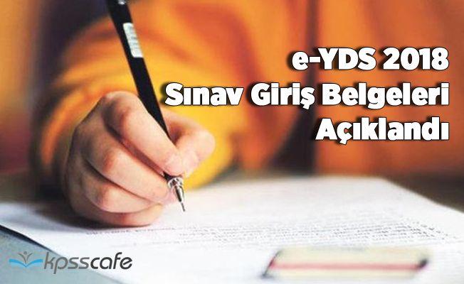 e-YDS 2018 Sınav Giriş Belgeleri Açıklandı