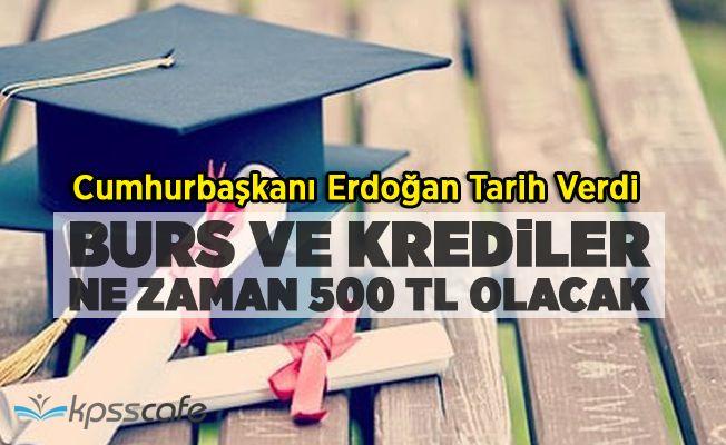 Erdoğan Burs ve Krediler İçin Tarih Verdi!
