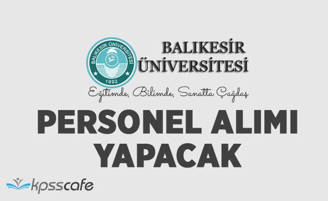 Balıkesir Üniversitesi Personel Alacak!