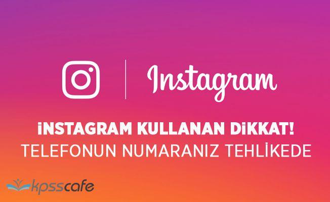instagram Kullananlar Dikkat! Telefon Numaranız Başkalarının Eline Geçebilir!