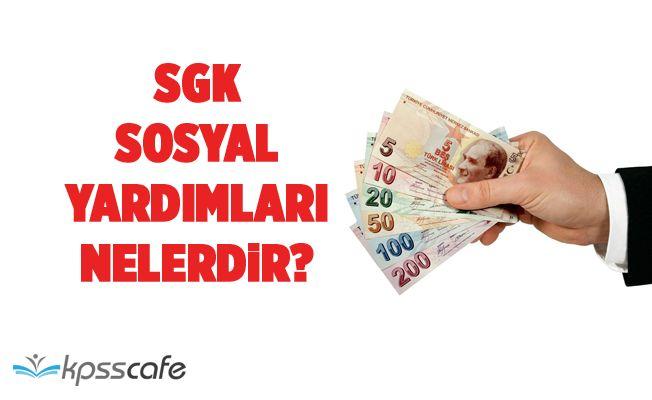 SGK Sosyal Yardımları Nelerdir?