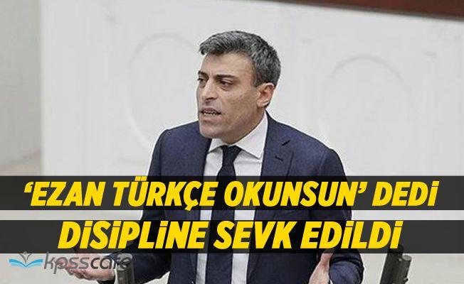 Ezan Türkçe Okunsun Diyen CHP'li Öztürk Yılmaz disipline sevk edildi
