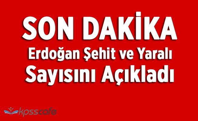 Erdoğan: Hakkari'de 7 evladımız şehit oldu 25 Yaralımız Var