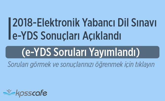 2018-Elektronik Yabancı Dil Sınavı e-YDS Sonuçları Açıklandı (e-YDS Soruları Yayımlandı)
