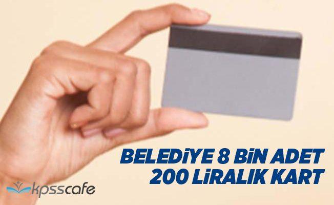 Belediyeden 8 bin adet 200 liralık alışveriş kartı