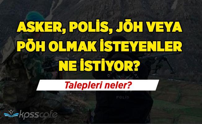 Polis, Asker, JÖH veya PÖH Olmak İsteyenler Ne İstiyor?