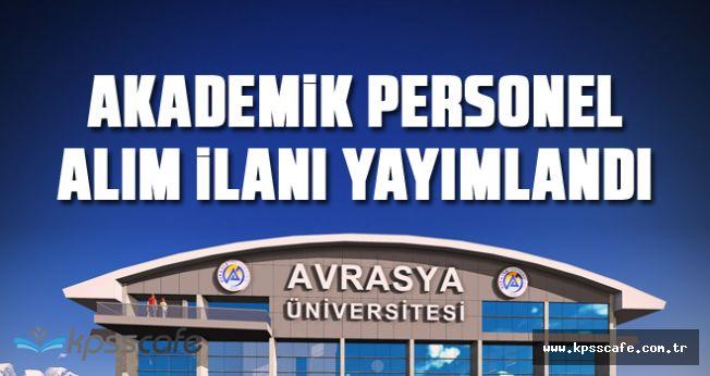 Avrasya Üniversitesi Akademik Kadrolara 11 Öğretim Üyesi Alıyor