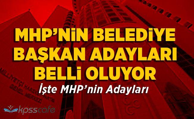 MHP'nin Belediye Başkan Adayları Belli Oldu!