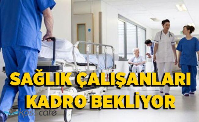 """""""Sağlık Çalışanları Kadro İstiyor"""""""