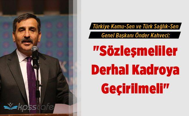 """""""Sözleşmeliler Derhal Kadroya Geçirilmeli"""""""