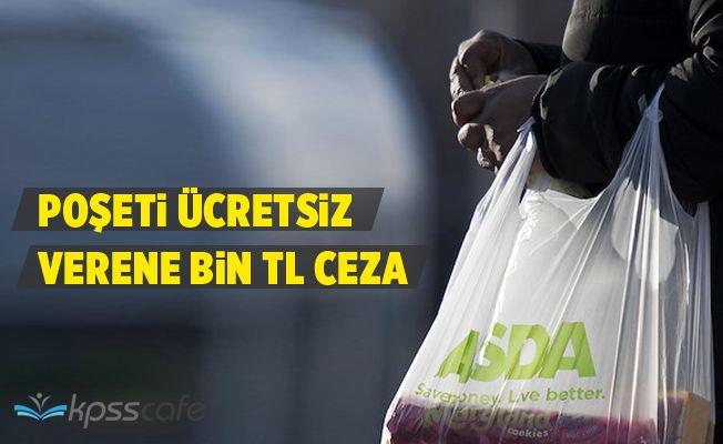 Poşeti Ücretsiz Verene Bin TL Ceza!