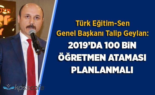 """""""2019'da 100 Bin Öğretmen Ataması Planlanmalıdır"""""""