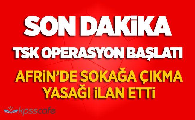 TSK Operasyon Başlattı: Sokağa Çıkma Yasağı!