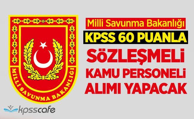 MSB KPSS 60 Puanla Yüzlerce Sözleşmeli Personel Alacak!