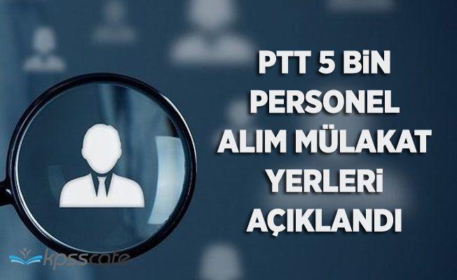 PTT Mülakat Yerleri Açıklandı