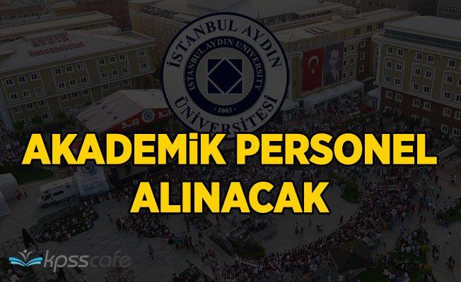 İstanbul Aydın Üniversitesi Akademik Personel Alacak!