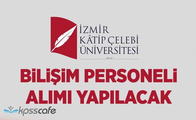 İzmir Katip Çelebi Üniversitesi Bilişim Personeli Alacak!