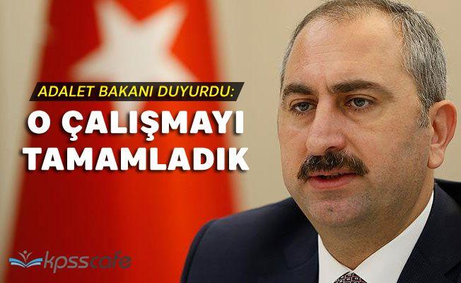 Adalet Bakanı duyurdu: O çalışmayı tamamladık...