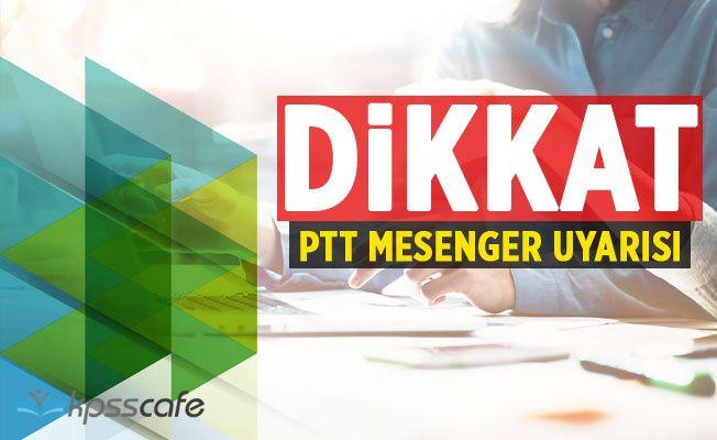 Akıllı Telefon Kullanıcılarına PTT Mesenger Uyarısı!