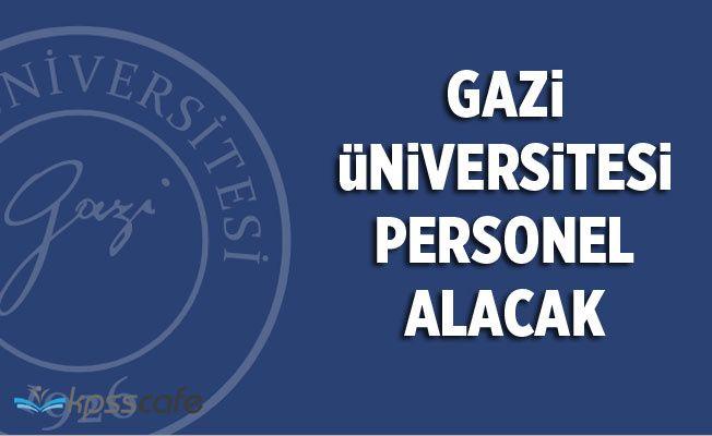 Gazi Üniversitesi Akademik Personel Alacak!