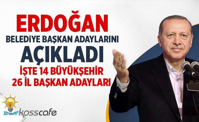 Erdoğan 40 İlin Belediye Başkan Adaylarını Açıkladı