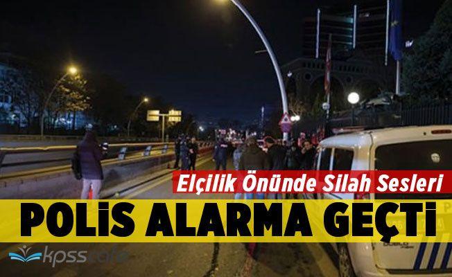 Ankara'da elçilik önünde silah sesleri! Polis alarma geçti