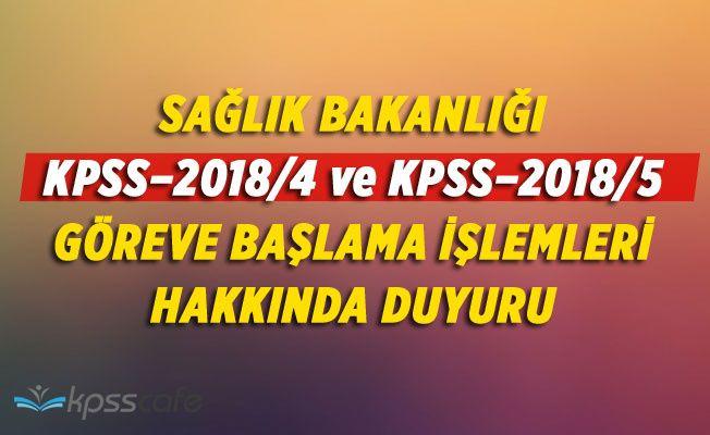 Sağlık Bakanlığı KPSS–2018/4 ve KPSS–2018/5 Göreve Başlama Duyurusu