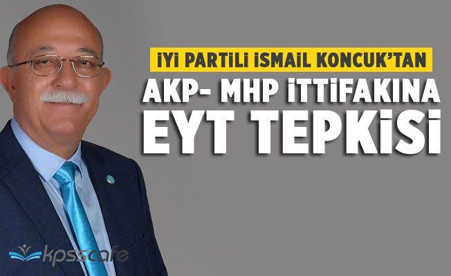 İYİ Partili İsmail Koncuk'tan AKP-MHP İttifakına EYT Tepkisi!