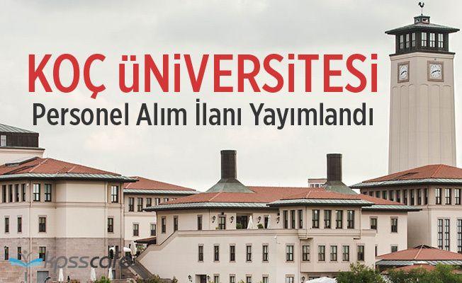 Koç Üniversitesi Personel Alım İlanı Yayımlandı