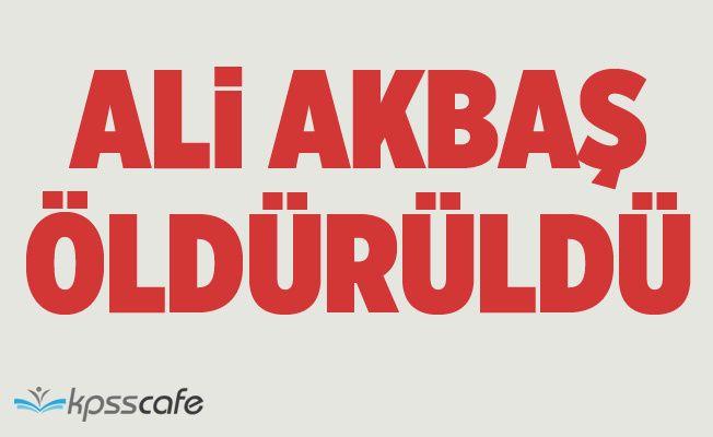 Gri listede aranan terörist Ali Akbaş öldürüldü